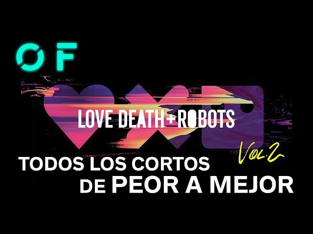 'LOVE, DEATH & ROBOTS' todos los cortos de la temporada 2 ordenados de PEOR a MEJOR