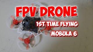 1st Time Flying FPV Drone | Mobula6