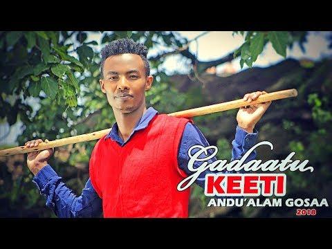 Andu'alam gosaa - gadaatu keeti - new ethiopian oromo music 2018