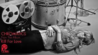 "CHROMATICS ""THE RIVER"" Kill For Love LP"