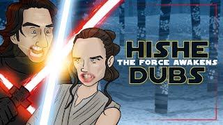 HISHE Dubs - Star Wars: The Force Awakens (Comedy Recap)