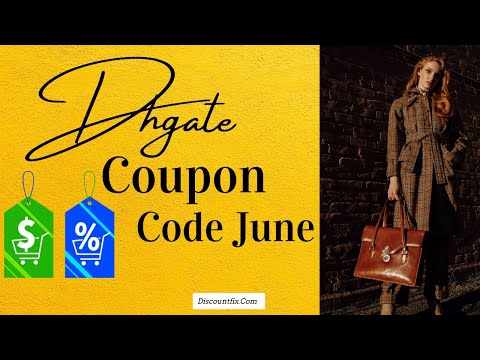 , title : 'Dhgate Coupon Code June 2021'