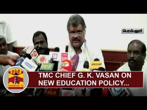 TMC-Chief-G-K-Vasan-on-New-Education-Policy-Thanthi-TV
