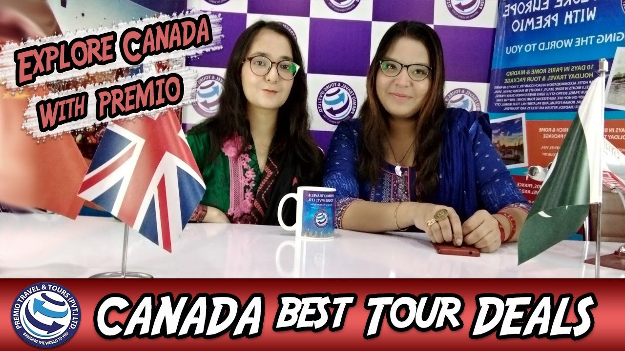 Canada Tour Package | Canadian Visa Consultancy In Pakistan | Canada Tour | Best tour Deal
