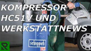 Scheppach Kompressor HC51V Vorstellung und Werkstatt-News zu meinem Kanal