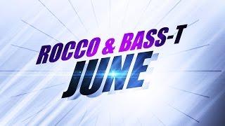 Rocco & Bass-T - June *2007