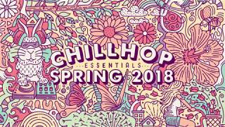  Chillhop Essentials Spring 2018 • beats & lofi hiphop