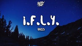 Bazzi   I.F.L.Y. (Lyrics)