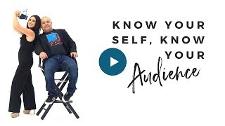 Know your self, know your audience!