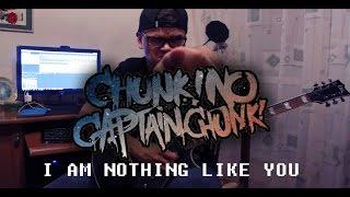 Chunk! No, Captain Chunk! - I Am Nothing Like You