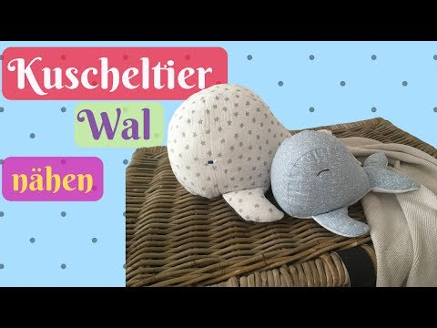Kuscheltier selber nähen Wal/Plüschtier/Stofftier für dein Baby nähen-Nähanleitung für Anfänger