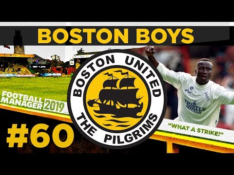 BOSTON BOYS | PART 60 | WHAT A STRIKE! | Football Manager 2019