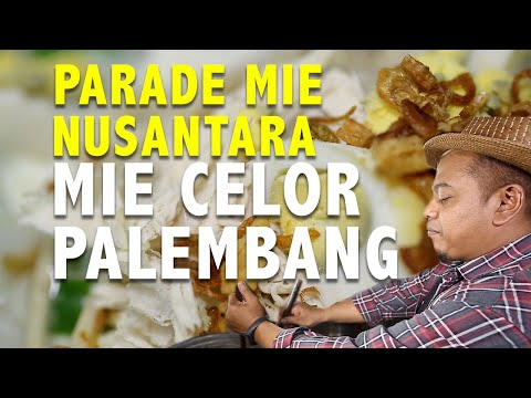 parade mie nusantara - mie celor palembang