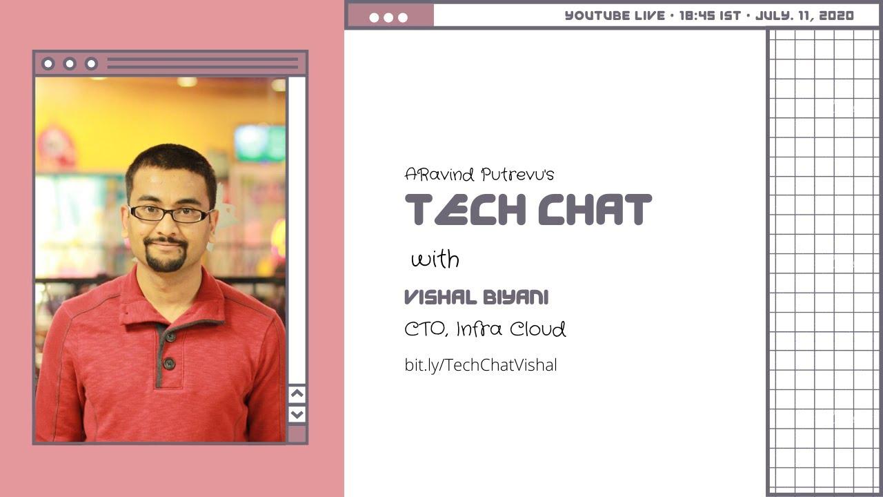 Tech Chat with Vishal Biyani - CTO, InfraCloud