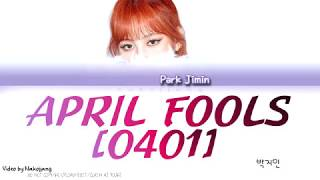 Park Jimin (박지민) - April Fools (0401) (Color Coded Lyrics Eng/Rom/Han)