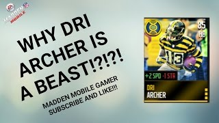 WHY DRI ARCHER IS A BEAST!!! THE ANSWERS!!! MADDEN MOBILE 16