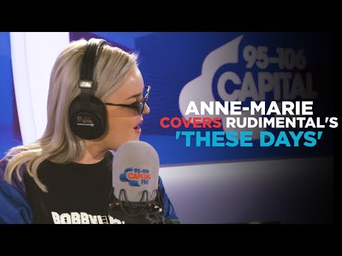 Anne-Marie Covers Rudimental's - These Days Feat. Jess Glynne, Macklemore & Dan Caplen
