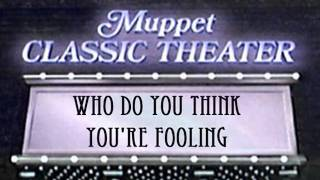 Who Do You Think You're Fooling from Muppet Classic Theater