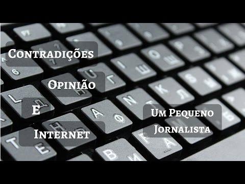 Contradições, Opinião e Internet – Um Pequeno Jornalista