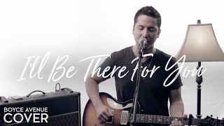 I'll Be There For You (Friends Theme) - The Rembrandts (Boyce Avenue cover) on Apple & Spotify