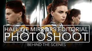 Hall Of Mirrors  - FASHION EDITORIAL PHOTOSHOOT Behind The Scenes