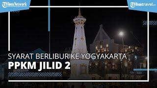 Segera Cek, Ini Syarat Berlibur ke Yogyakarta pada saat PPKM Jilid 2