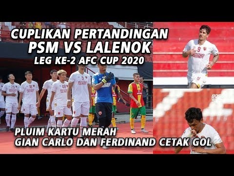CUPLIKAN PSM MAKASSAR VS LALENOK FC - AFC CUP 2020 LEG-2