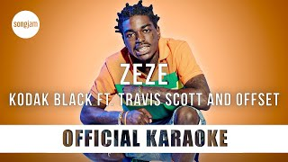 Kodak Black - ZEZE ft. Travis Scott & Offset (Official Karaoke Instrumental)   SongJam