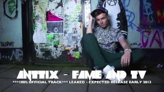 ANTTIX - FAME AND TV ****OFFICIAL LEAKED MP3****
