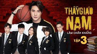 THẦY GIÁO NAM - Tập 3   Phim Tết 2020   Lâm Chấn Khang, Tuấn Dũng, Phương Dung, Hàn Khởi, Suzie,Leo