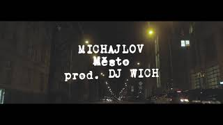 Michajlov   Město (prod. DJ Wich)