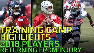 First Look at Notable Players Returning from Injury at 2018 Training Camp   NFL Highlights