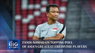 Fandi Ahmad On Topping Poll Of Asias Greatest Eredivisie Players   THE BIG STORY