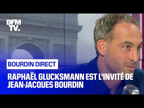 Raphaël Glucksmann face à Jean-Jacques Bourdin en direct