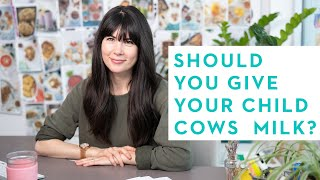 Should I Give My Child Cow's Milk?