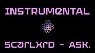 Instrumental   Scarlxrd   ASK.   FREE BEAT