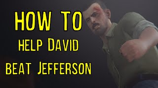 How to Help David Beat Mr. Jefferson - Life is Strange: Episode 5 - TUTORIAL