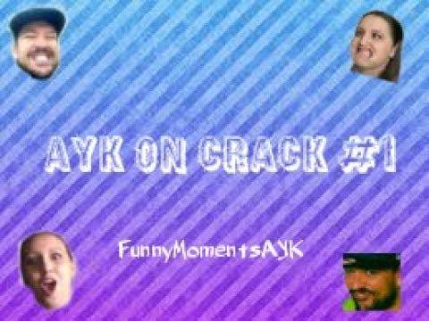 AYK On Crack #1