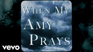 Vince Gill When My Amy Prays