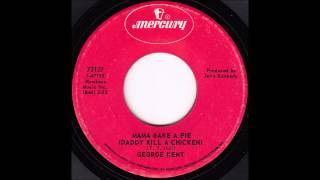 George Kent - Mama Bake a Pie (Daddy Kill a Chicken)