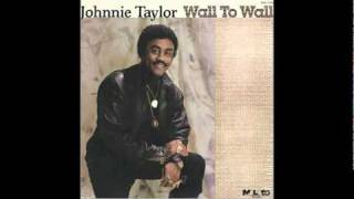 Johnnie Taylor ~ Just Because