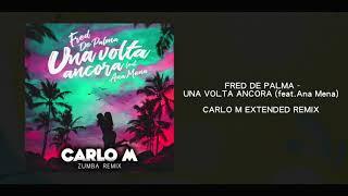 Fred De Palma   Una Volta Ancora (Feat.Ana Mena) (Carlo M Extended Remix) ZUMBA