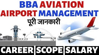 BBA aviation or Airport management course details|career scope salary syllabus complete details