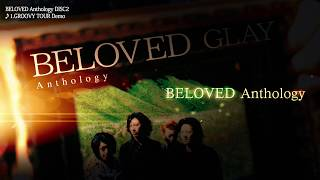 GLAY「BELOVED Anthology」トレーラー