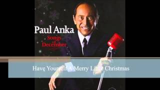 Have Yourself A Merry Little Christmas by Paul Anka