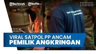 Satpol PP Ancam Pemilik Angkringan yang Rekam Razia: Kalau Naik Media, Bawa Aja Dia