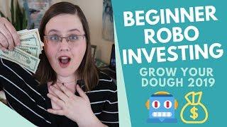 Beginner Robo Investing - Grow Your Dough 2019 Challenge