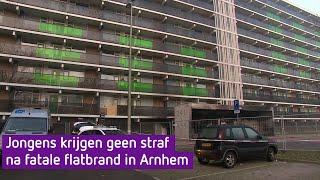 Jongens krijgen geen straf na fatale flatbrand in Arnhem