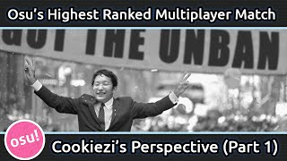Osu's Highest Ranked Multiplayer Match (Cookiezi's Perspective) Part 1