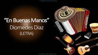 En Buenas Manos  Diomedes Díaz  (letra)